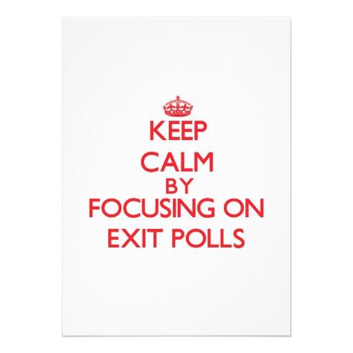 Keep Calm by focusing on EXIT POLLS Custom Invite