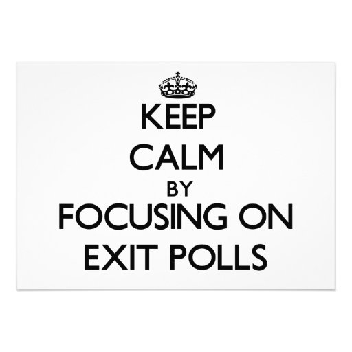 Keep Calm by focusing on EXIT POLLS Personalized Invitations