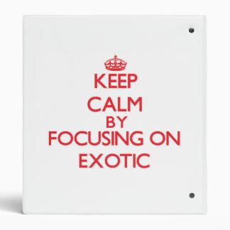 Keep Calm by focusing on EXOTIC Vinyl Binders