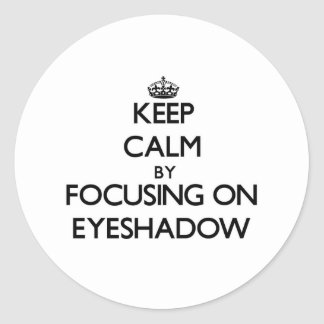 Keep Calm by focusing on Eyeshadow Stickers