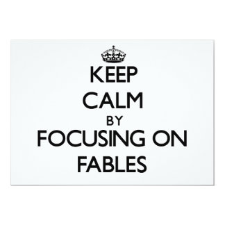 Keep Calm by focusing on Fables 5x7 Paper Invitation Card