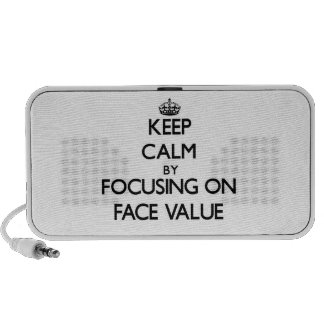 Keep Calm by focusing on Face Value Laptop Speaker