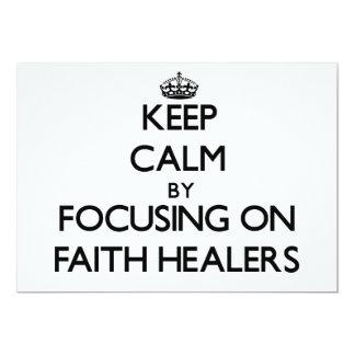Keep Calm by focusing on Faith Healers 5x7 Paper Invitation Card