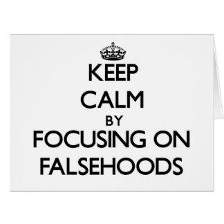Keep Calm by focusing on Falsehoods Cards