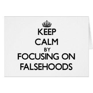 Keep Calm by focusing on Falsehoods Greeting Card