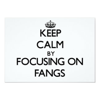 "Keep Calm by focusing on Fangs 5"" X 7"" Invitation Card"