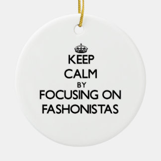 Keep Calm by focusing on Fashonistas Double-Sided Ceramic Round Christmas Ornament