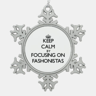 Keep Calm by focusing on Fashonistas Snowflake Pewter Christmas Ornament