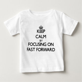 Keep Calm by focusing on Fast Forward Tees