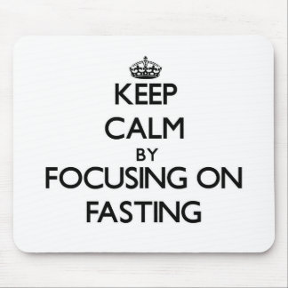 Keep Calm by focusing on Fasting Mouse Pad