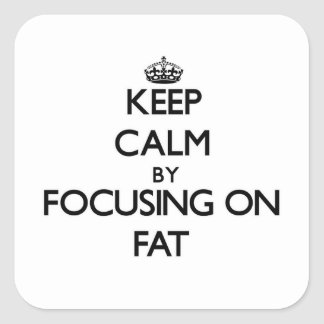 Keep Calm by focusing on Fat Square Sticker