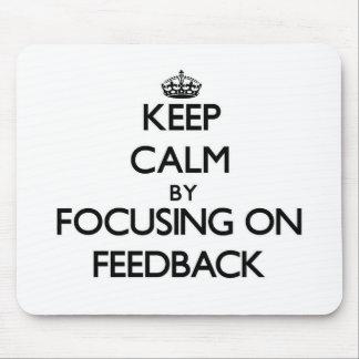 Keep Calm by focusing on Feedback Mousepad