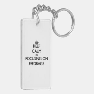 Keep Calm by focusing on Feedbags Double-Sided Rectangular Acrylic Keychain