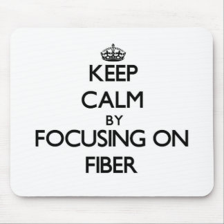 Keep Calm by focusing on Fiber Mouse Pads