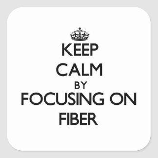 Keep Calm by focusing on Fiber Stickers
