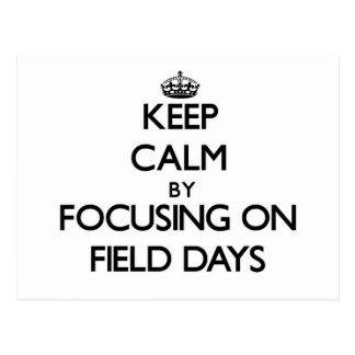 Keep Calm by focusing on Field Days Postcard