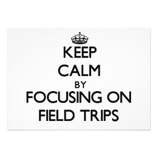Keep Calm by focusing on Field Trips Announcements