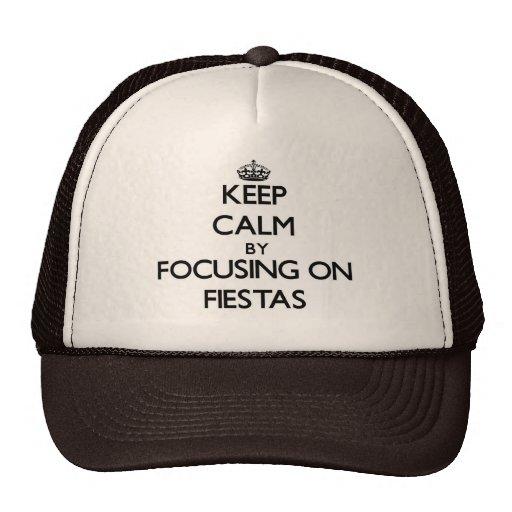 Keep Calm by focusing on Fiestas Trucker Hats