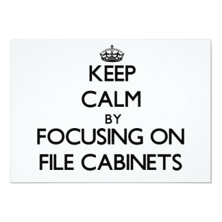 Keep Calm by focusing on File Cabinets 5x7 Paper Invitation Card