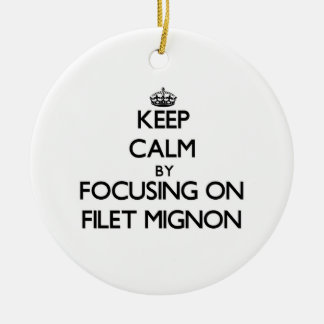 Keep Calm by focusing on Filet Mignon Christmas Tree Ornament