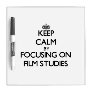 Keep calm by focusing on Film Studies Dry Erase White Board