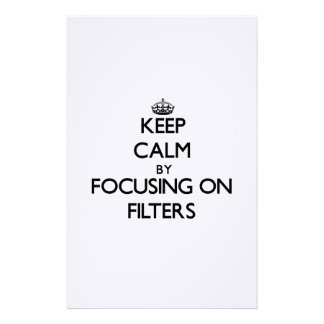 Keep Calm by focusing on Filters Custom Stationery