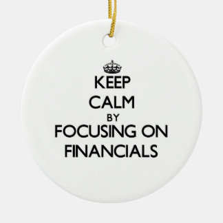 Keep Calm by focusing on Financials Christmas Tree Ornament