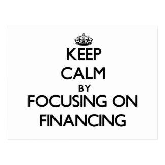 Keep Calm by focusing on Financing Postcard