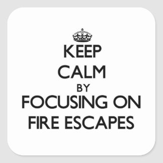 Keep Calm by focusing on Fire Escapes Sticker
