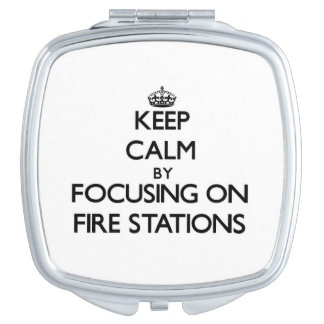 Keep Calm by focusing on Fire Stations Makeup Mirrors