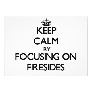 Keep Calm by focusing on Firesides Invitations