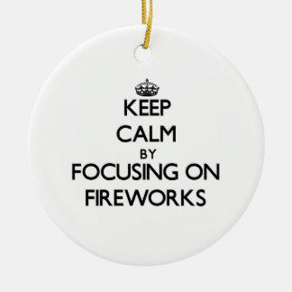 Keep Calm by focusing on Fireworks Double-Sided Ceramic Round Christmas Ornament