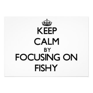 Keep Calm by focusing on Fishy Personalized Invitations