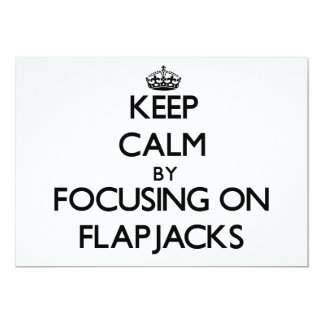 Keep Calm by focusing on Flapjacks 5x7 Paper Invitation Card
