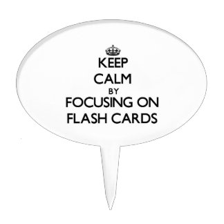 Keep Calm by focusing on Flash Cards Cake Picks