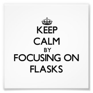 Keep Calm by focusing on Flasks Photographic Print