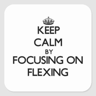 Keep Calm by focusing on Flexing Square Sticker