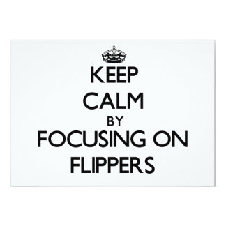 Keep Calm by focusing on Flippers 5x7 Paper Invitation Card