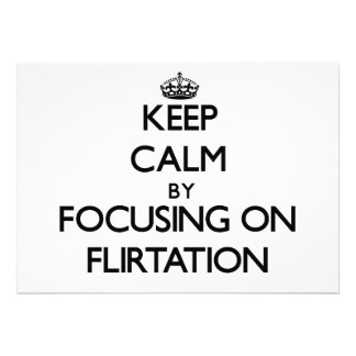Keep Calm by focusing on Flirtation Personalized Announcement