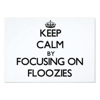 Keep Calm by focusing on Floozies 5x7 Paper Invitation Card