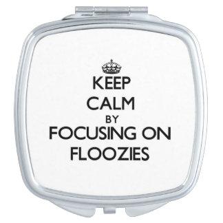 Keep Calm by focusing on Floozies Vanity Mirror
