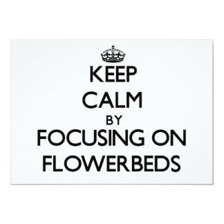 """Keep Calm by focusing on Flowerbeds 5"""" X 7"""" Invitation Card"""