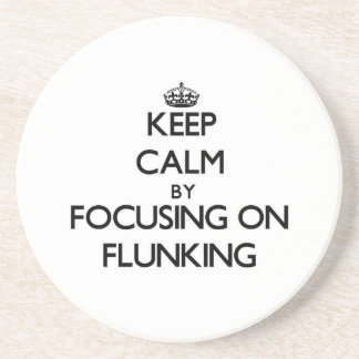 Keep Calm by focusing on Flunking Coaster