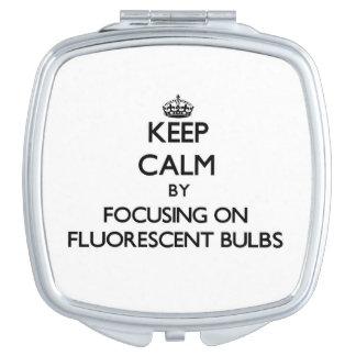 Keep Calm by focusing on Fluorescent Bulbs Travel Mirror