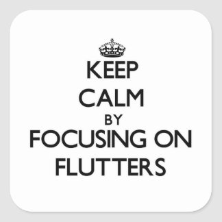 Keep Calm by focusing on Flutters Sticker