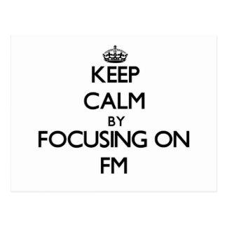 Keep Calm by focusing on Fm Postcard