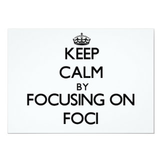Keep Calm by focusing on Foci 5x7 Paper Invitation Card