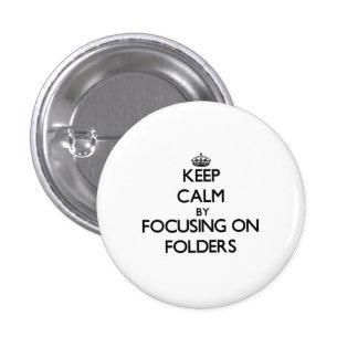 Keep Calm by focusing on Folders Pin