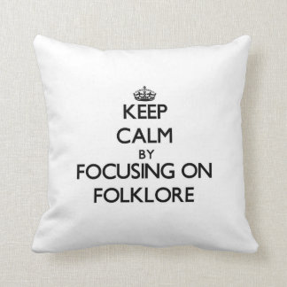Keep Calm by focusing on Folklore Throw Pillows