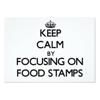Keep Calm by focusing on Food Stamps Card